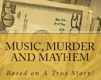 eBook  Music, Murder and Mayhem: A True Story! eBook - A music business tell all. An un-cut non-fiction