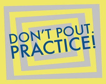 """Inspirational Print, Motivational Poster, Retro Yellow Gray Typography, """"Don't Pout. Practice!"""" Classroom Writing Poster Office Wall Decor"""