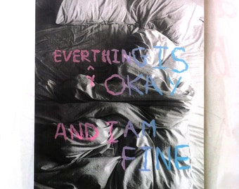 Everything is Okay, And I Am Fine *SILKSCREENED PRINT*