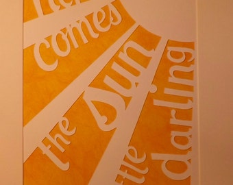 Here comes the sun little darling Paper-Cut