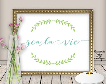 Sea La Vie, Digital Printable Art, Typographic Print, Typography Wall Print, Printable Wall Art - Poster, Quote Print for INSTANT DOWNLOAD