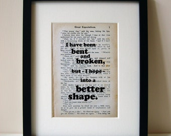 "Great Expectations - Book Quote Print - Inspirational Quote - Birthday Gift - Best Friend - ""I have been bent and broken.."""