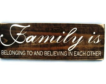 Rustic Wood Sign Wall Hanging Home Decor - Family Is Belonging To And Believing In Each Other (#1031)