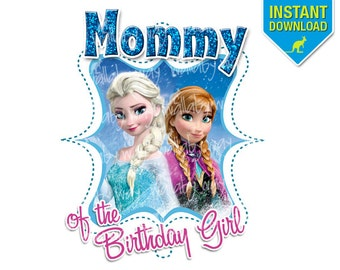 Frozen MOMMY of the Birthday Girl Printable Iron On Transfer or Use as Clip Art - DIY Disney Frozen Elsa Anna Birthday Matching Shirts