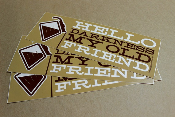 Hello Darkness, My Old Friend vinyl bumper stickers (3 pack)