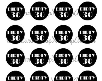 30th Birthday Printable Cupcake Toppers - DIRTY 30, Black and  White - DIY