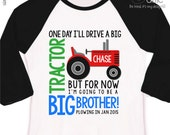 tractor big brother shirt colorful one day i'll drive a big tractor big brother to be  RAGLAN