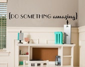 Do Something Amazing (NEW) Customizable Wall Decal vinyl letterings sticker quote art