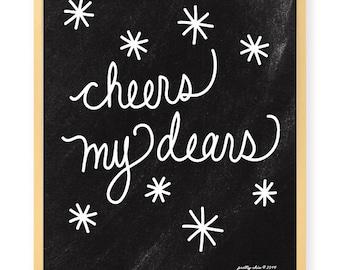 Cheers My Dears Print - Celebrate - Bar Cart - Bar Sign - Wedding Signage - Cheers - Vintage - Retro - Chalkboard