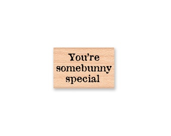 You're somebunny special-wood mounted rubber stamp(33-24)