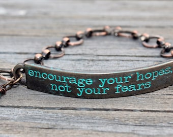 encourage your hopes not fears, Inspirational Quote Jewelry, Strength Bracelet, Courage Bracelet, Jewelry with words, inspiring jewelry