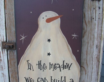 Primitive In the Meadow We Can Build a Snowman Wooden Hand Painted Sign GCC05491