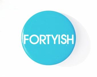 Fortyish Pin