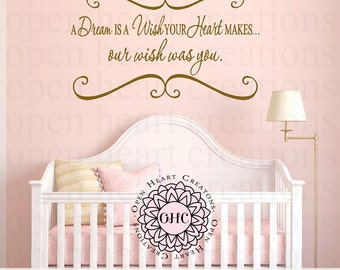 A Dream is a Wish Your Heart Makes Our Wish Was You Wall Decal - Vinyl Decal for Bedroom or Nursery - Small to Extra Large Size CB0011