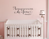 She is fierce Wall Decal - Baby Girl Nursery Decal - And though she be but little - Shakespeare quote - Medium