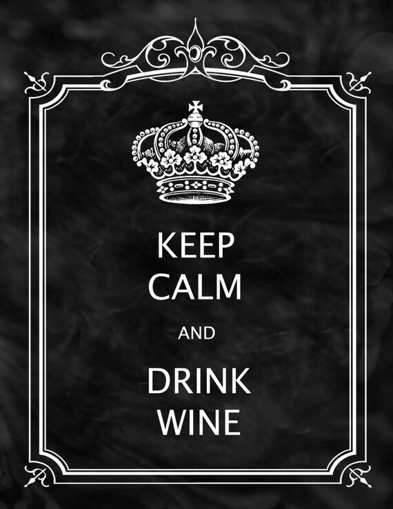 Keep calm and drink wine printable chalkboard art no 322 for Wine chalkboard art