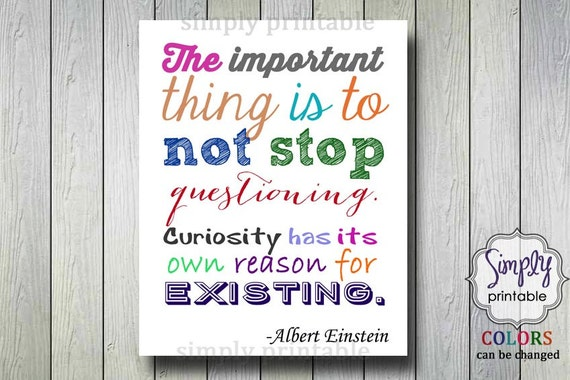 "Printable JPG Einstein "". . .Not Stop Questioning . . ."" Quote Wall Print"