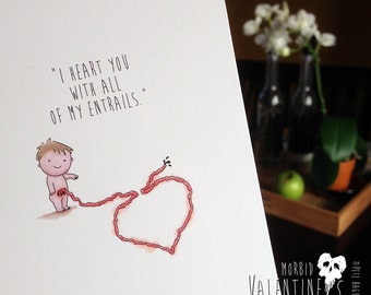 "Morbid Valentine - ""I heart you with all of my entrails."""