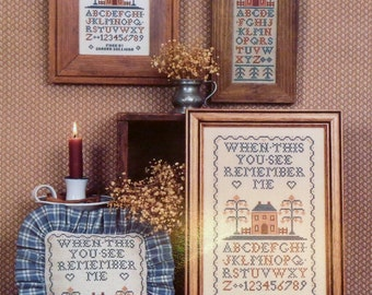 Homespun Elegance WHEN THIS You SEE Rememer Me Sampler By Sandra Sullivan (Multiple Designs) - Counted Cross Stitch Pattern