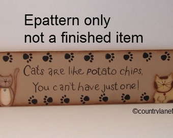 EPATTERN, #0030 Cats are like potato chips, Cat sign, paint your own, digital download, painting pattern, cat pattern,wood sign pattern,meow