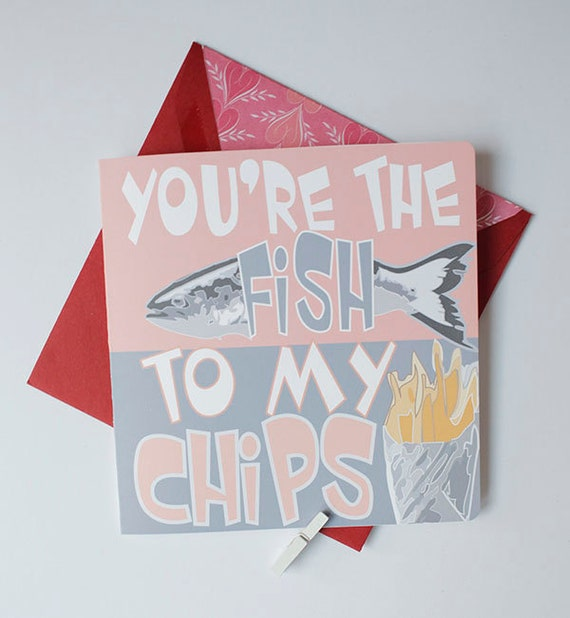 You're The Fish To My Chips Card/ Valentines Card, Anniversary Card, Love Card