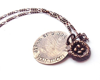 mother jewelry, bird nest necklace hand stamped pendant - home is where your mom is, handmade jewelry, mothers day from daughter, from son