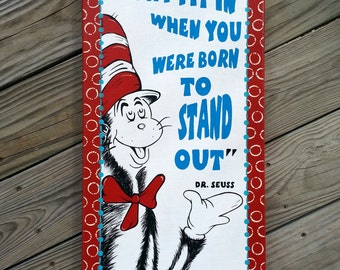 Cat in the hat hand painted canvas - Why fit in when you were born to stand out - dr seuss canvas - 12x24