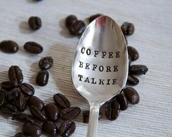 Coffee Before Talkie(TM) - Hand Stamped Vintage Spoon - 2012 Original ForSuchATimeDesigns