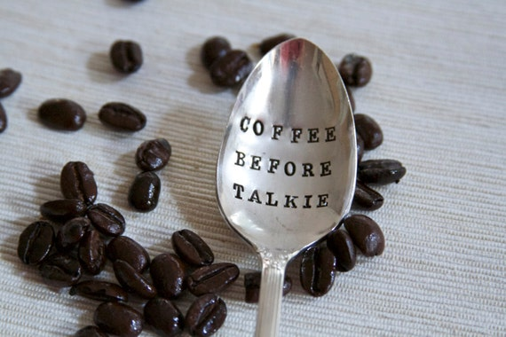 Coffee Before Talkie(TM) - Hand Stamped Vintage Spoon - 2012 Original ForSuchATimeDesigns