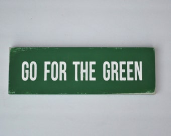 Custom made Go For The Green wooden sign