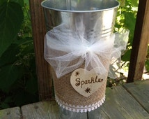 Wedding Decoration - Sparkler Pail - Burlap Wrapped - Sparkler Holder - Rustic - Cottage Chic - Country - Southern Style Decor