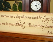 If There Ever Comes A Day Winnie the Pooh Quote Wooden Primitive Sign