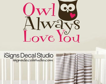 OWL WALL DECAL   Owl Always Love You Wall Decal, Nursery Decal, Kids Room Part 76