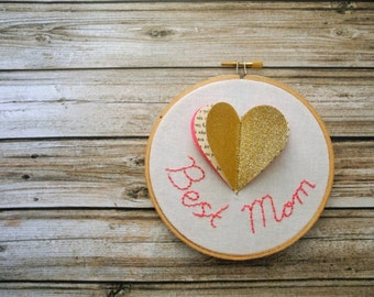 "Best mom gold glitter heart embroidery hoop wall art, mother's day gift, For mom,5"" embroidery hoop home decor,kids room decor"