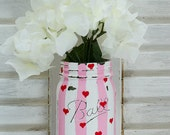 Valentine's Day Mason Jar - Pink and White Striped with Red Hearts - Painted Mason Jars - Distressed Mason Jars