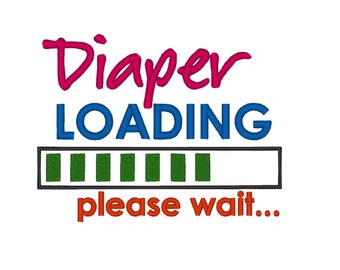 Instant Download DIAPER LOADING. Machine Embroidery Design Digitized File