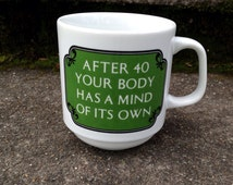 Papel 40th Birthday Mug Gag Humor Cup After 40 Your Body Has A Mind Of it's Own