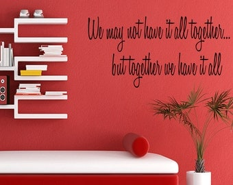 Together We Have It All Wall Quote Love Saying Sticker Vinyl Decal Romance Art (204)