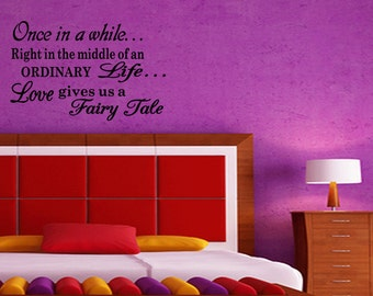 Once in a While Love Gives Us a Fairy Tale Wall Vinyl Decal Sticker Quote (C104)