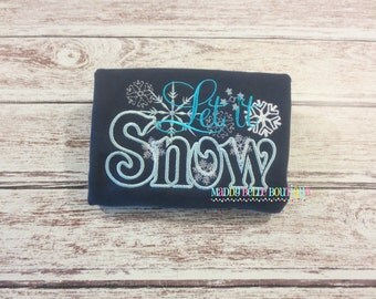 Let it Snow Embroidered Shirt - Embroidered, Personalized, Monogram, Let it Snow, Christmas, Winter, Holiday, Girls, Boys