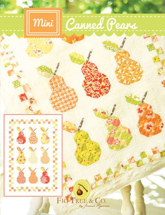 Stems Quilt Pattern Fig Tree : MINI Canned Pears quilt pattern by Fig Tree Quilts