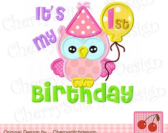 """It's my 1st Birthday Owl Embroidery Applique -4x4 5x5 6x6"""""""