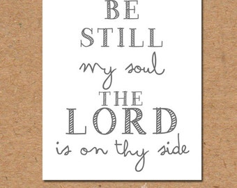 Be Still My Soul Print, Printable, Digital Download, 8X10, Cassidy Stay Fund