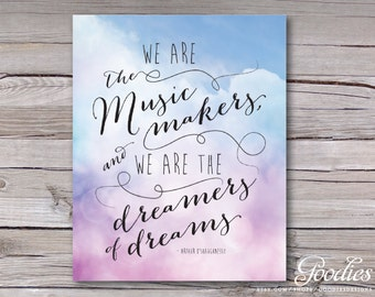 We are the Music Makers Printable Art