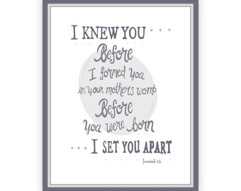 Superb I Knew You Scripture Print, Jeremiah 1:5, Gray And White Nursery,