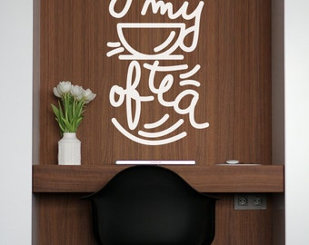 Your Are My Cup of Tea Vinyl Decal