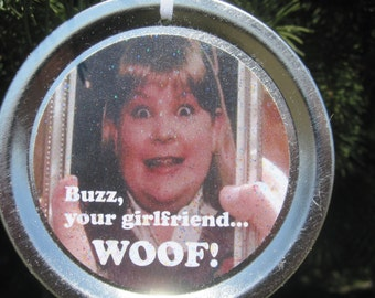 "Home Alone Christmas Ornament – Funny Movie Quote: ""Buzz, your girlfriend… WOOF!"""