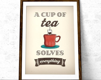 Tea print. A cup of tea solves everything Tea poster kitchen wall art retro poster kitchen decor tea wall art tea quote tea love kitchen art
