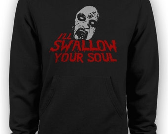 Evil Dead 2 - Bruce Campbell I'll Swallow your Soul Deadite Quote Hoodie