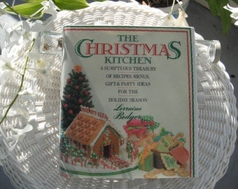 The Christmas Kitchen A Sumptuous Treasury of Recipes Meals Gifts & Party Ideas for the Holiday Season by  Lorraine Bodger from 1989